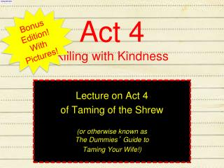 Act 4 Killing with Kindness