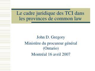 Le cadre juridique des TCI dans les provinces de common law