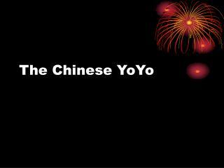The Chinese YoYo