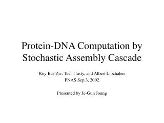 Protein-DNA Computation by Stochastic Assembly Cascade