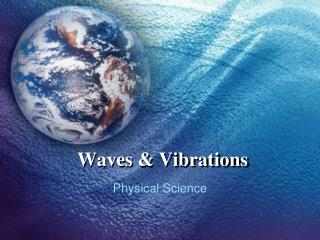 Waves & Vibrations