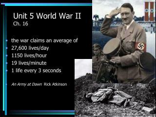 Unit 5 World War II Ch. 16