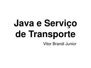 Java e Serviço de Transporte