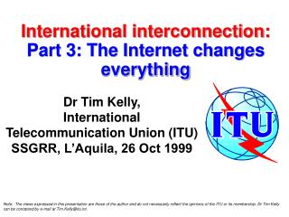 International interconnection: Part 3: The Internet changes everything