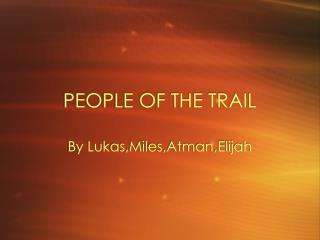 PEOPLE OF THE TRAIL