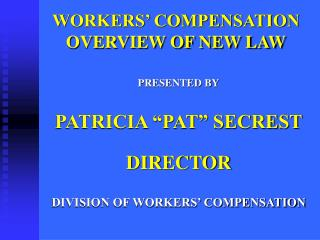 WORKERS� COMPENSATION OVERVIEW OF NEW LAW