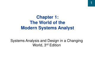 Chapter 1: The World of the  Modern Systems Analyst