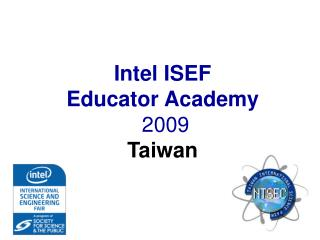 Intel  ISEF Educator Academy  2009 Taiwan