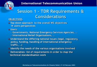 Session 1 – TDR Requirements & Considerations