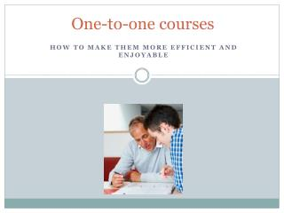 One-to-one courses
