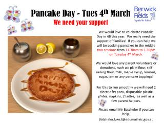 Pancake Day - Tues 4 th  March We need your support