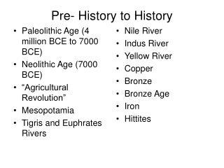 Pre- History to History