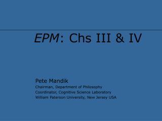 EPM : Chs III & IV