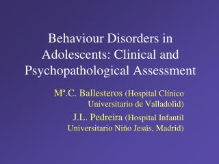 Behaviour Disorders in Adolescents: Clinical and Psychopathological Assessment