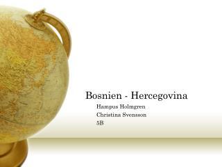 Bosnien - Hercegovina