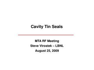 MTA RF Meeting Steve Virostek – LBNL August 25, 2009