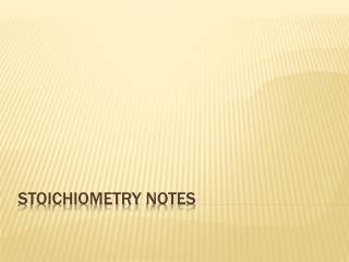 Stoichiometry  notes