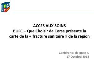 Conférence de presse,        17 Octobre 2012