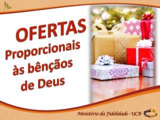 Proporcionais às bênçãos de Deus