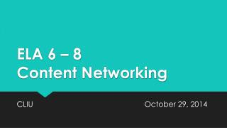 ELA 6 – 8 Content Networking