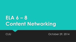 ELA 6 � 8 Content Networking