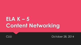ELA K – 5 Content Networking