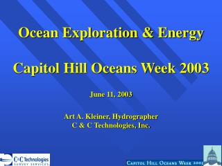 Ocean Exploration & Energy Capitol Hill Oceans Week 2003 June 11, 2003