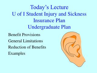 Today's Lecture U of I Student Injury and Sickness Insurance Plan Undergraduate Plan