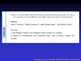 Tremblay AJ. Et al. J Lipid Res 2009 Mar 22 [Epub ahead of print]