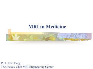 MRI in Medicine