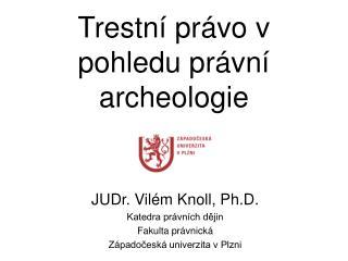 Trestní právo v pohledu právní archeologie