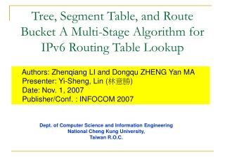 Tree, Segment Table, and Route Bucket A Multi-Stage Algorithm for IPv6 Routing Table Lookup