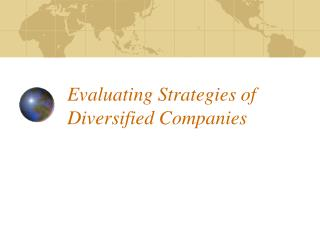 Evaluating Strategies of  Diversified Companies