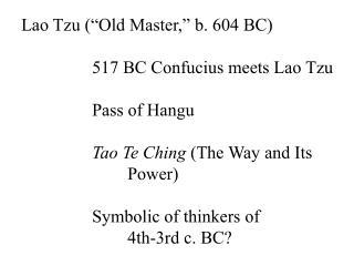 """Lao Tzu (""""Old Master,"""" b. 604 BC) 517 BC Confucius meets Lao Tzu Pass of Hangu"""
