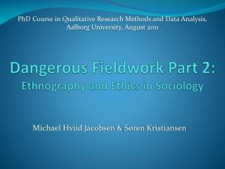 Dangerous Fieldwork Part 2: Ethnography and Ethics in Sociology