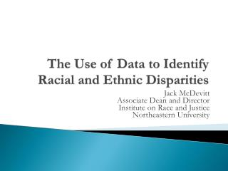 The Use of Data to Identify Racial and Ethnic Disparities