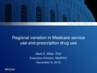 Regional variation in Medicare service use and prescription drug use