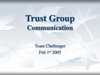 Trust Group  Communication