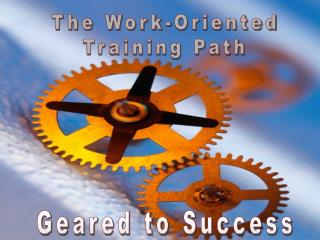 The Work-Oriented Training Path