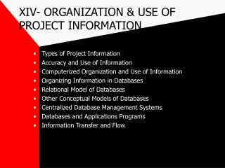 XIV- ORGANIZATION & USE OF PROJECT INFORMATION
