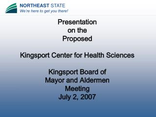 Presentation  on the  Proposed  Kingsport Center for Health Sciences Kingsport Board of