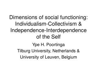 Ype H. Poortinga  Tilburg University, Netherlands & University of Leuven, Belgium