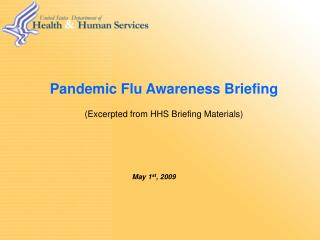 Pandemic Flu Awareness Briefing (Excerpted from HHS Briefing Materials)