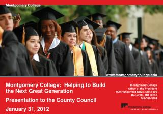 Montgomery College:  Helping to Build the Next Great Generation Presentation to the County Council