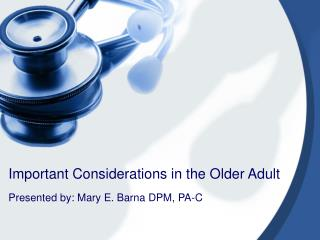 Important Considerations in the Older Adult