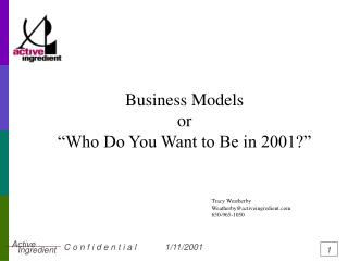 "Business Models or ""Who Do You Want to Be in 2001?"""