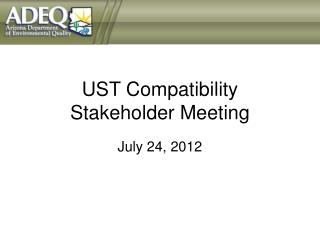 UST Compatibility Stakeholder Meeting