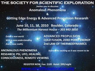 Invites you to discover Anomalous Phenomena & Cutting Edge Energy & Advanced Propulsion Research