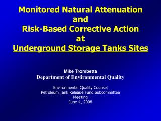 Monitored Natural Attenuation and Risk-Based Corrective Action at  Underground Storage Tanks Sites