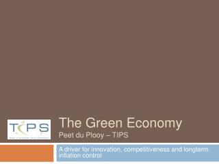 The Green Economy  Peet du Plooy   TIPS